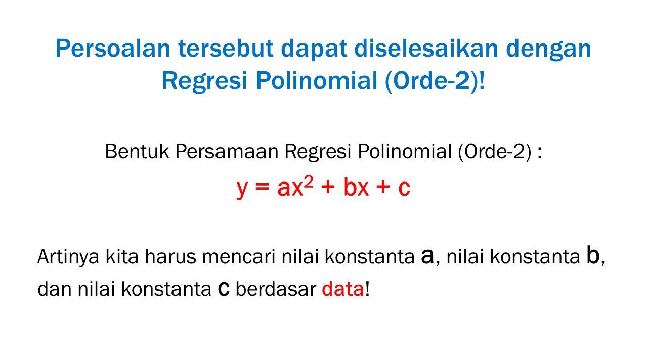 Bentuk Persamaan Regresi Polinomial (Orde-2) :