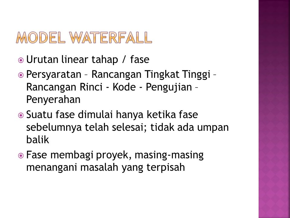 Model Waterfall Urutan linear tahap / fase