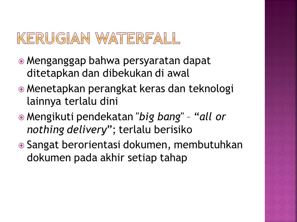 Kerugian Waterfall Menganggap bahwa persyaratan dapat ditetapkan dan dibekukan di awal.