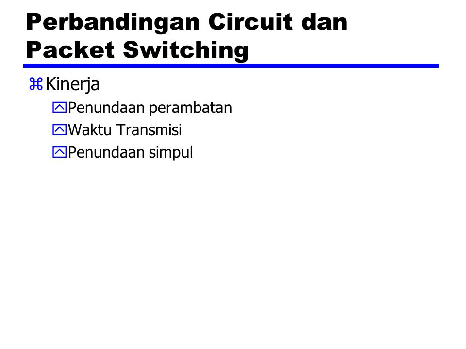 Perbandingan Circuit dan Packet Switching