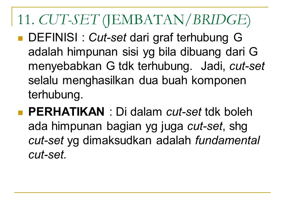 11. CUT-SET (JEMBATAN/BRIDGE)