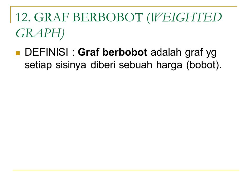 12. GRAF BERBOBOT (WEIGHTED GRAPH)