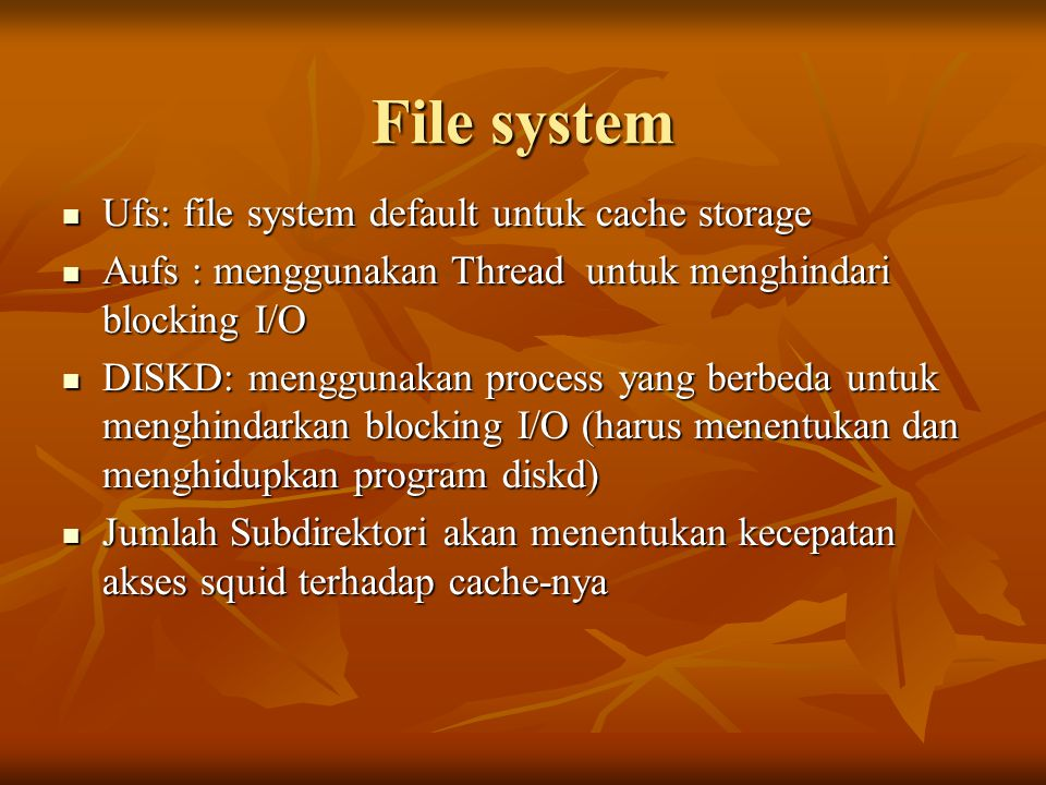 File system Ufs: file system default untuk cache storage