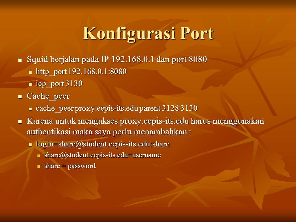 Konfigurasi Port Squid berjalan pada IP 192.168.0.1 dan port 8080