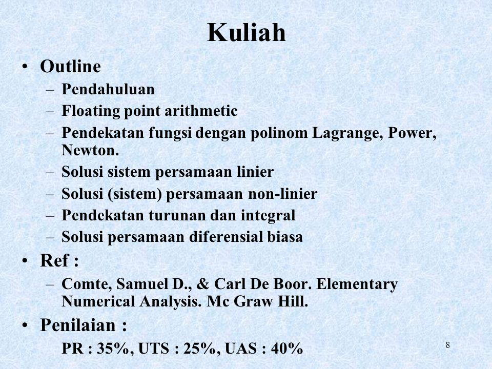 Kuliah Outline Ref : Penilaian : Pendahuluan Floating point arithmetic