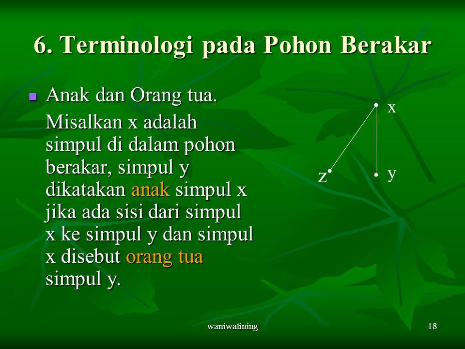 6. Terminologi pada Pohon Berakar