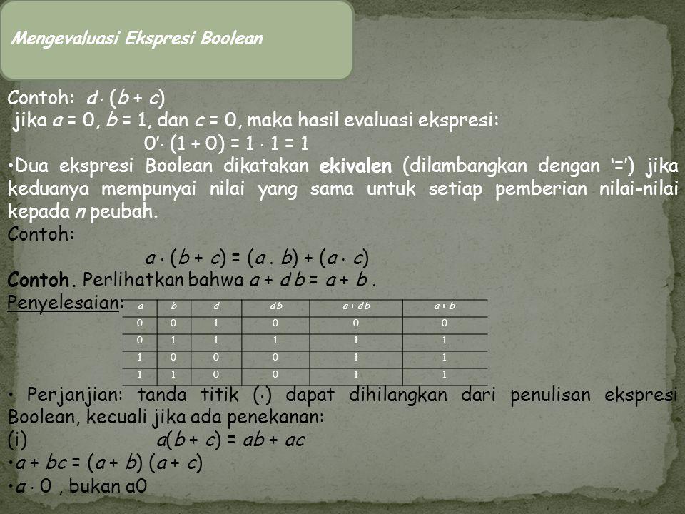 jika a = 0, b = 1, dan c = 0, maka hasil evaluasi ekspresi: