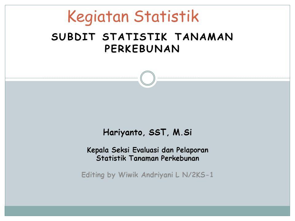 Subdit Statistik Tanaman Perkebunan