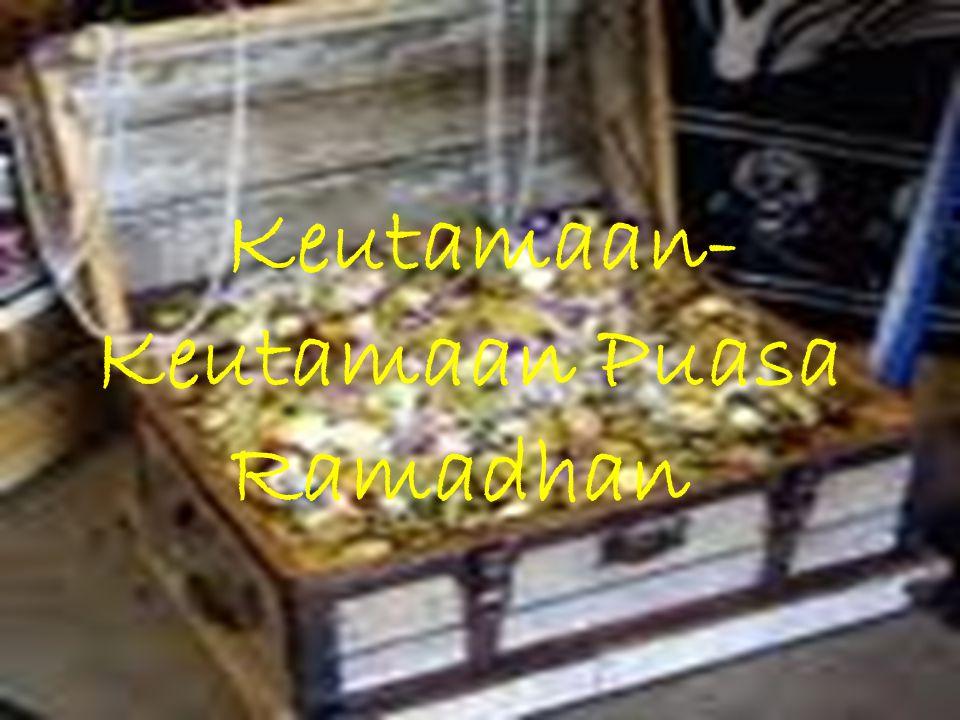 Keutamaan-Keutamaan Puasa Ramadhan