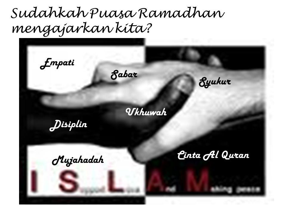 Sudahkah Puasa Ramadhan mengajarkan kita
