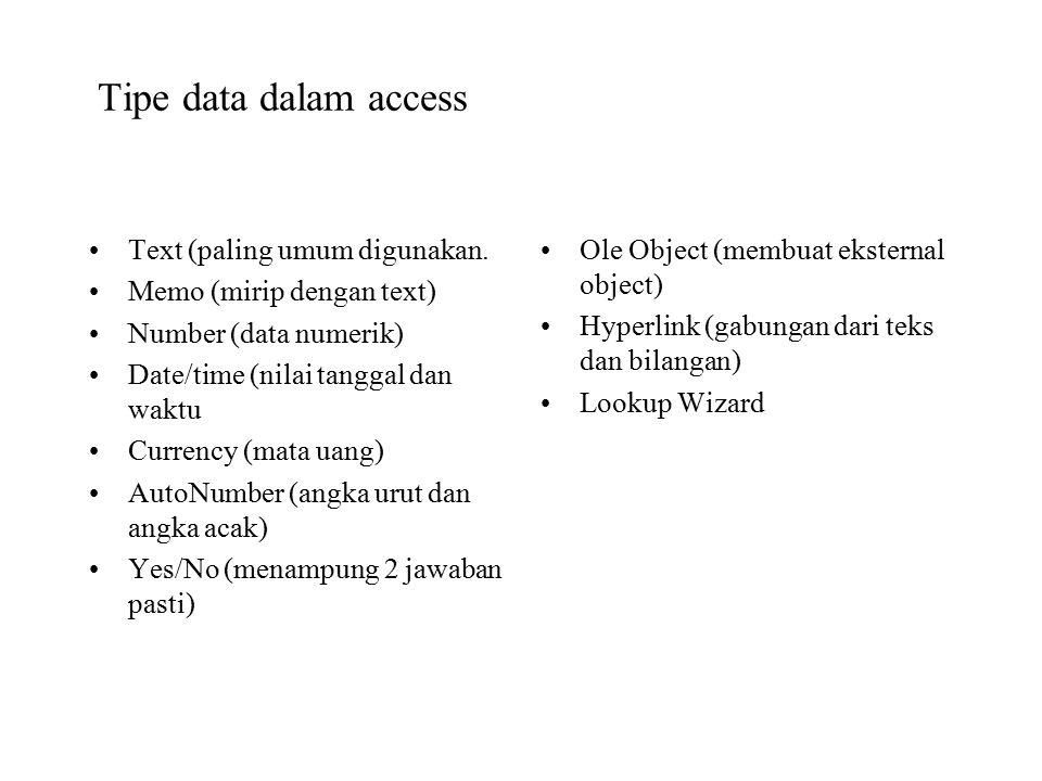 Tipe data dalam access Text (paling umum digunakan.