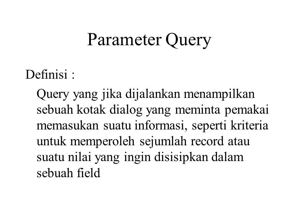 Parameter Query Definisi :