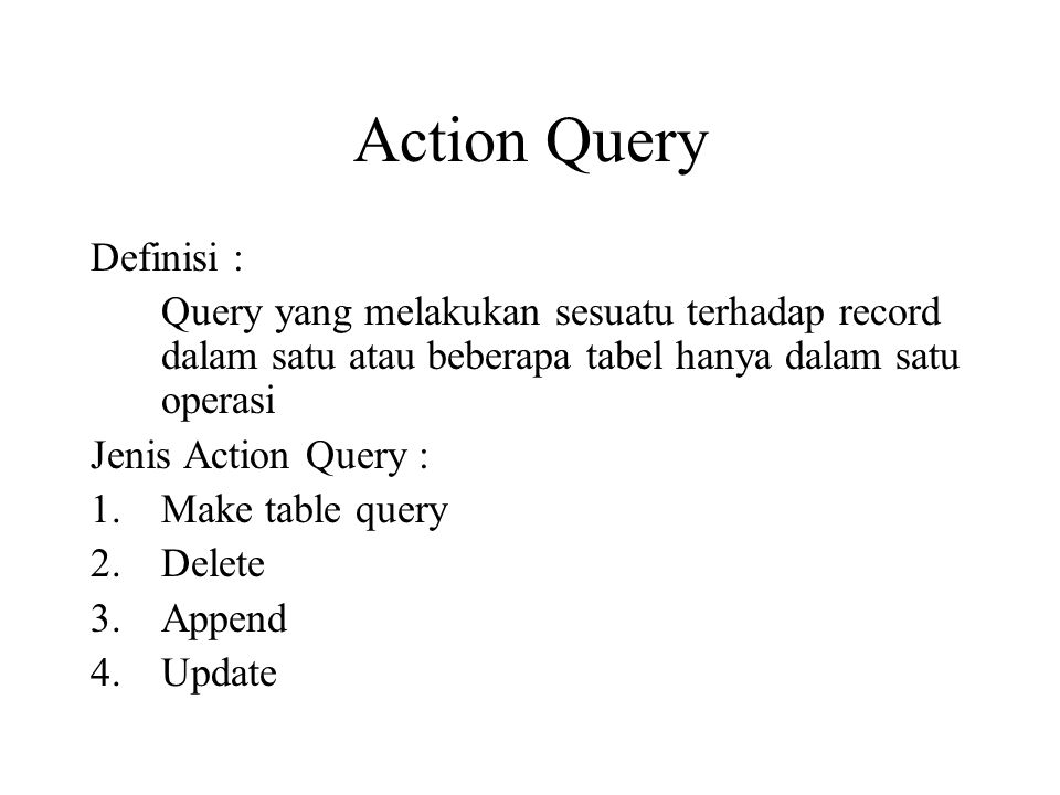 Action Query Definisi :