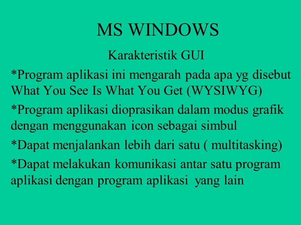 MS WINDOWS Karakteristik GUI