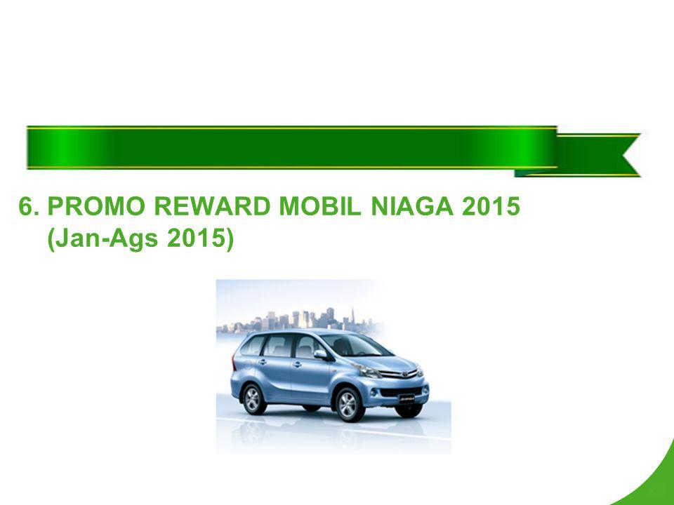 6. PROMO REWARD MOBIL NIAGA 2015 (Jan-Ags 2015)