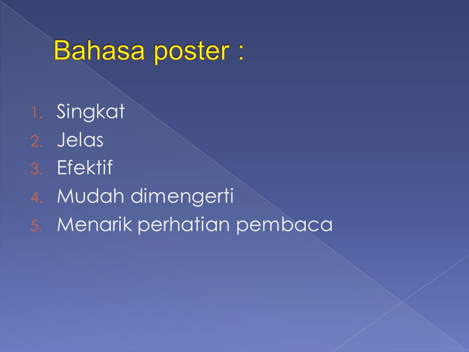 Bahasa poster : Singkat Jelas Efektif Mudah dimengerti