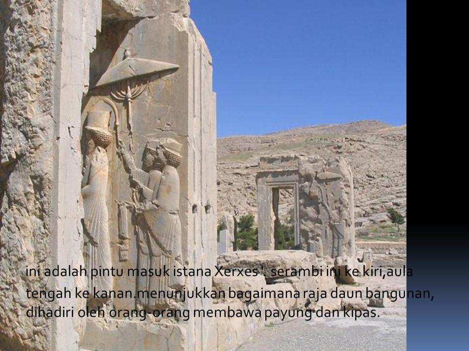 ini adalah pintu masuk istana Xerxes