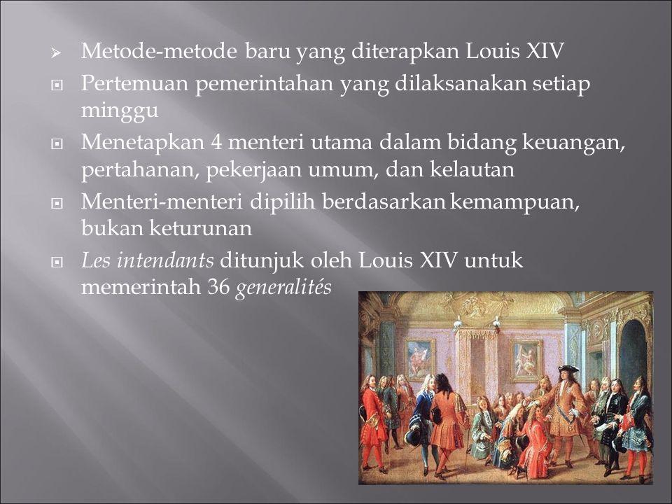 Metode-metode baru yang diterapkan Louis XIV