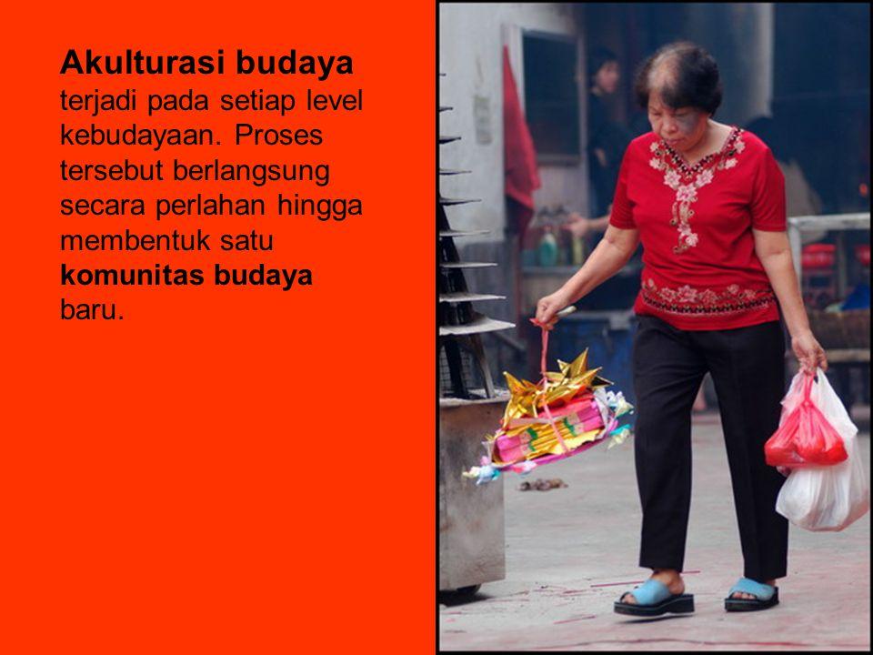 Akulturasi budaya terjadi pada setiap level kebudayaan