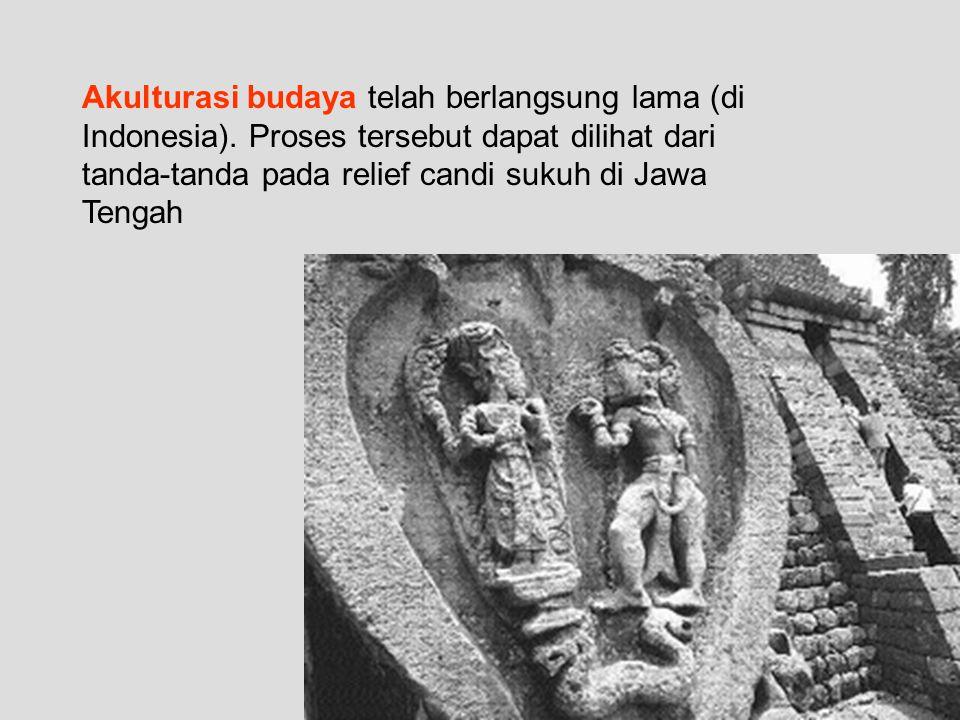 Akulturasi budaya telah berlangsung lama (di Indonesia)