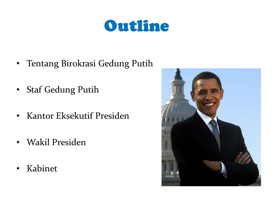 Outline Tentang Birokrasi Gedung Putih Staf Gedung Putih