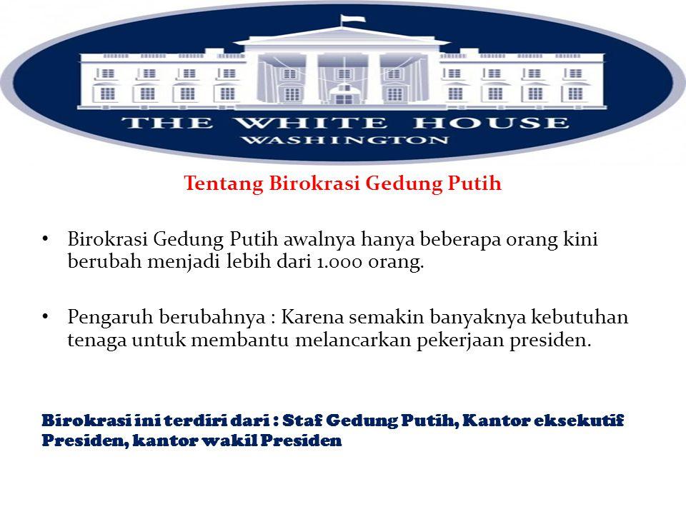 Tentang Birokrasi Gedung Putih