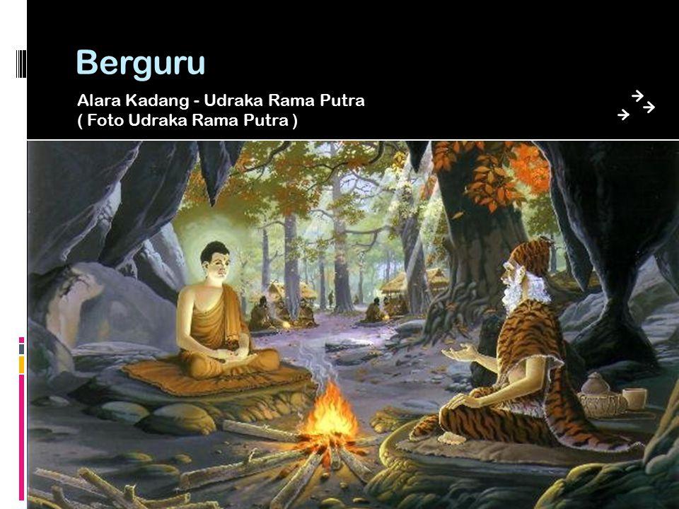 Berguru Alara Kadang - Udraka Rama Putra ( Foto Udraka Rama Putra )