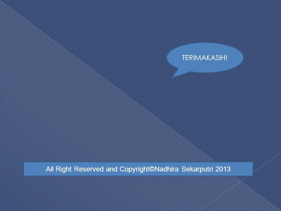 All Right Reserved and Copyright©Nadhira Sekarputri 2013