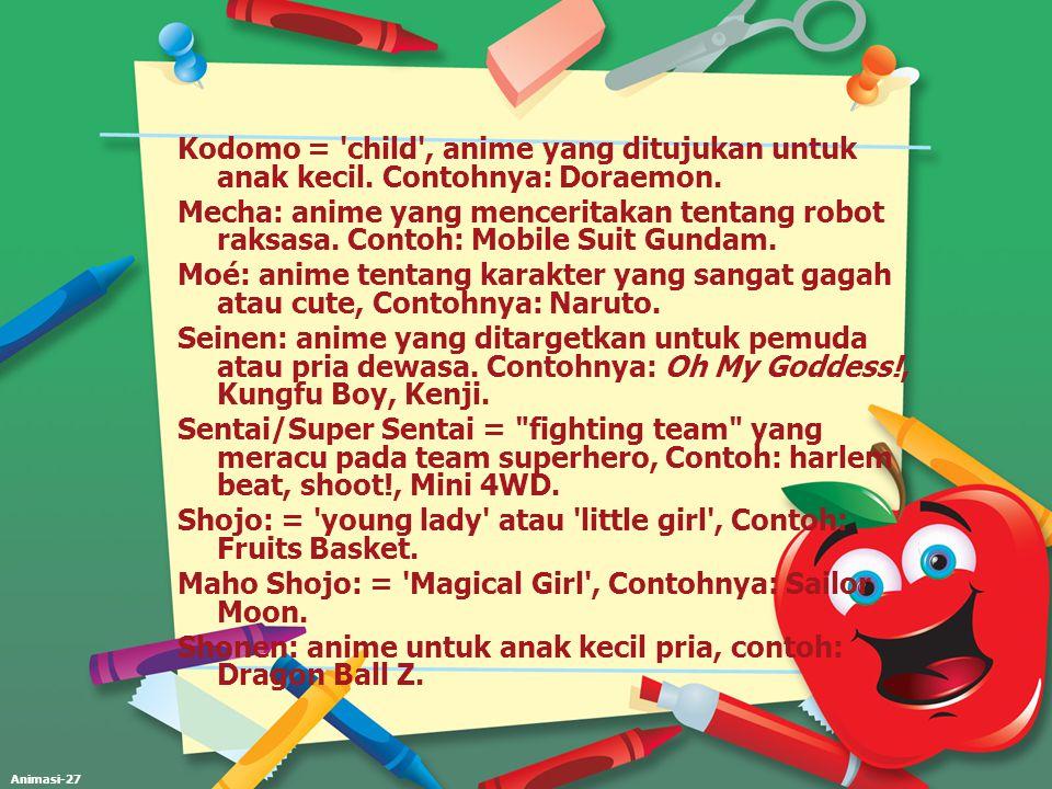 Kodomo = child , anime yang ditujukan untuk anak kecil