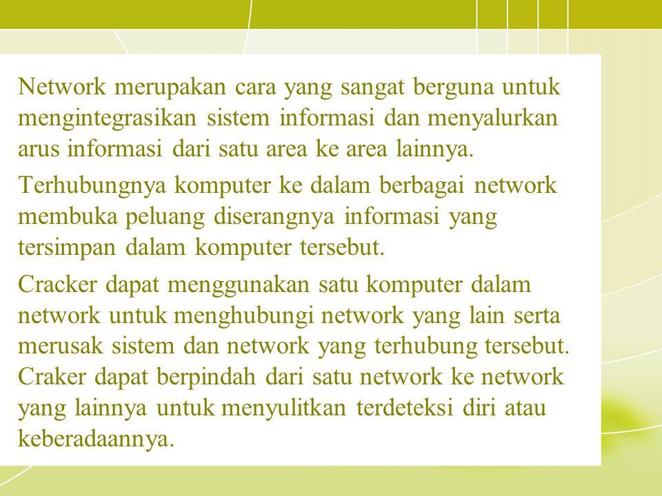 Network merupakan cara yang sangat berguna untuk mengintegrasikan sistem informasi dan menyalurkan arus informasi dari satu area ke area lainnya.
