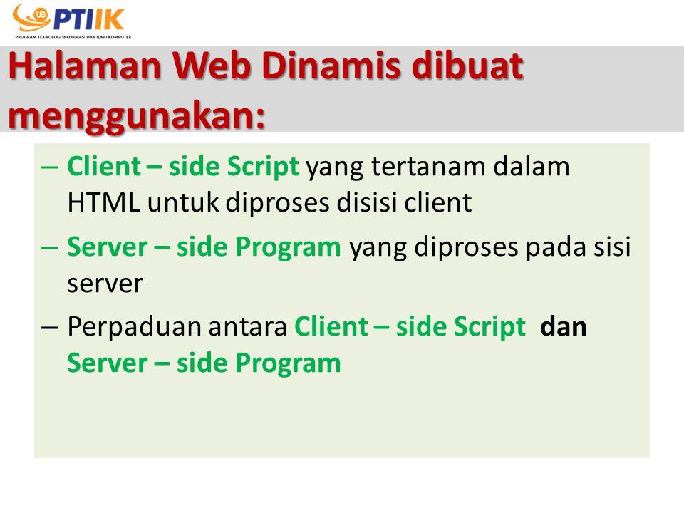 Halaman Web Dinamis dibuat menggunakan: