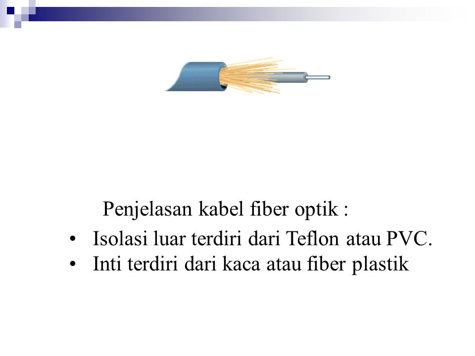 Penjelasan kabel fiber optik :