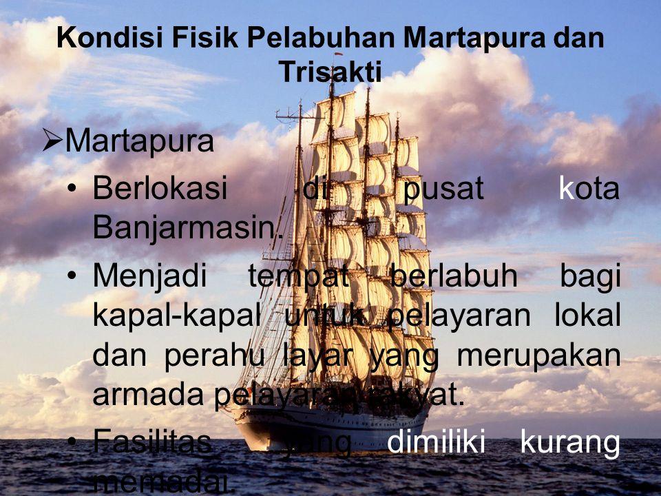 Kondisi Fisik Pelabuhan Martapura dan Trisakti