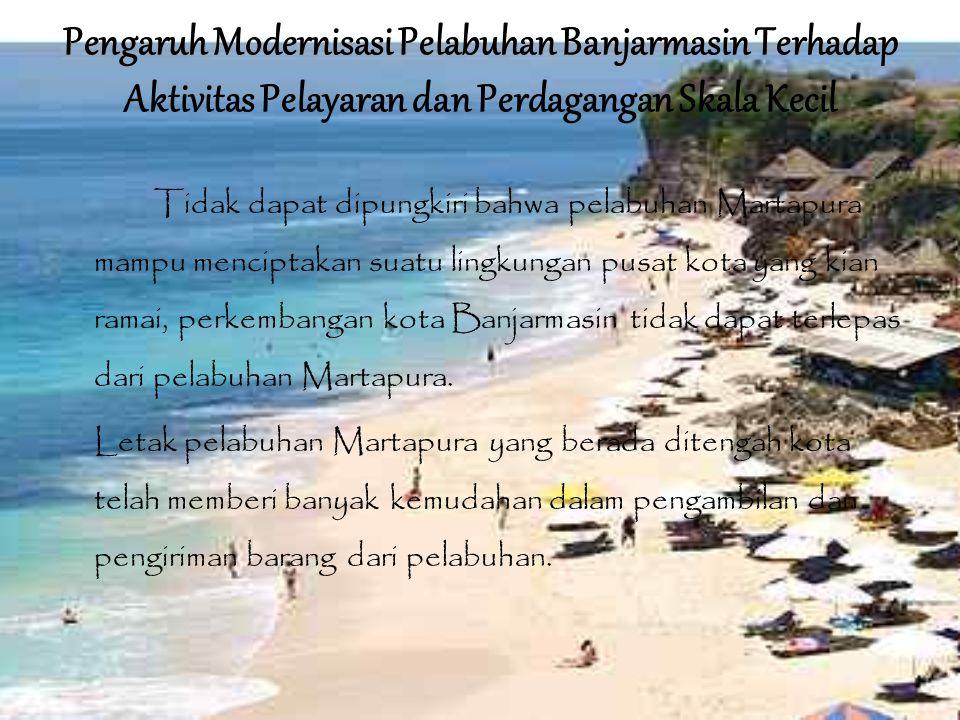 Pengaruh Modernisasi Pelabuhan Banjarmasin Terhadap Aktivitas Pelayaran dan Perdagangan Skala Kecil