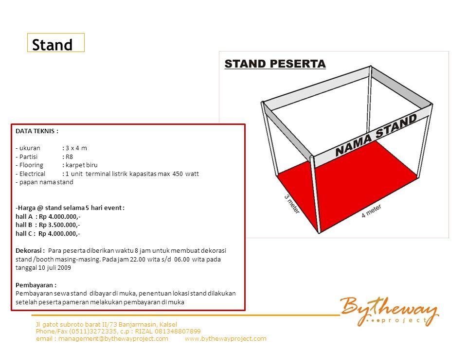 Stand DATA TEKNIS : ukuran : 3 x 4 m Partisi : R8