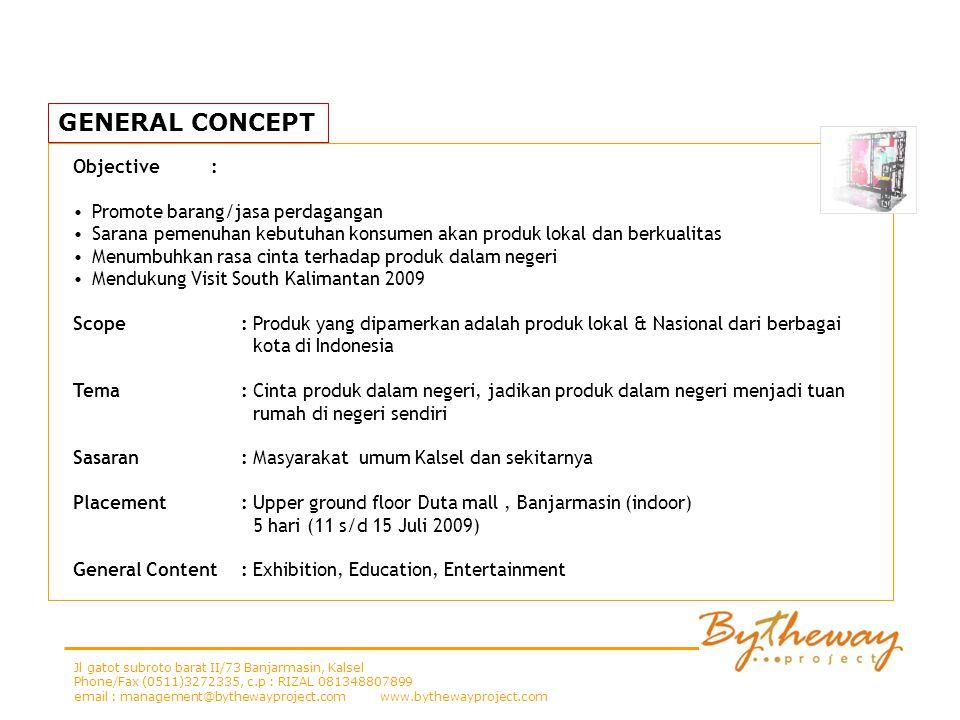 GENERAL CONCEPT Objective : Promote barang/jasa perdagangan