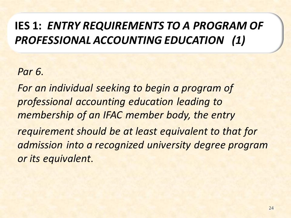 IES 1: ENTRY REQUIREMENTS TO A PROGRAM OF PROFESSIONAL ACCOUNTING EDUCATION (1)