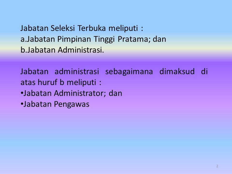 Jabatan Seleksi Terbuka meliputi :
