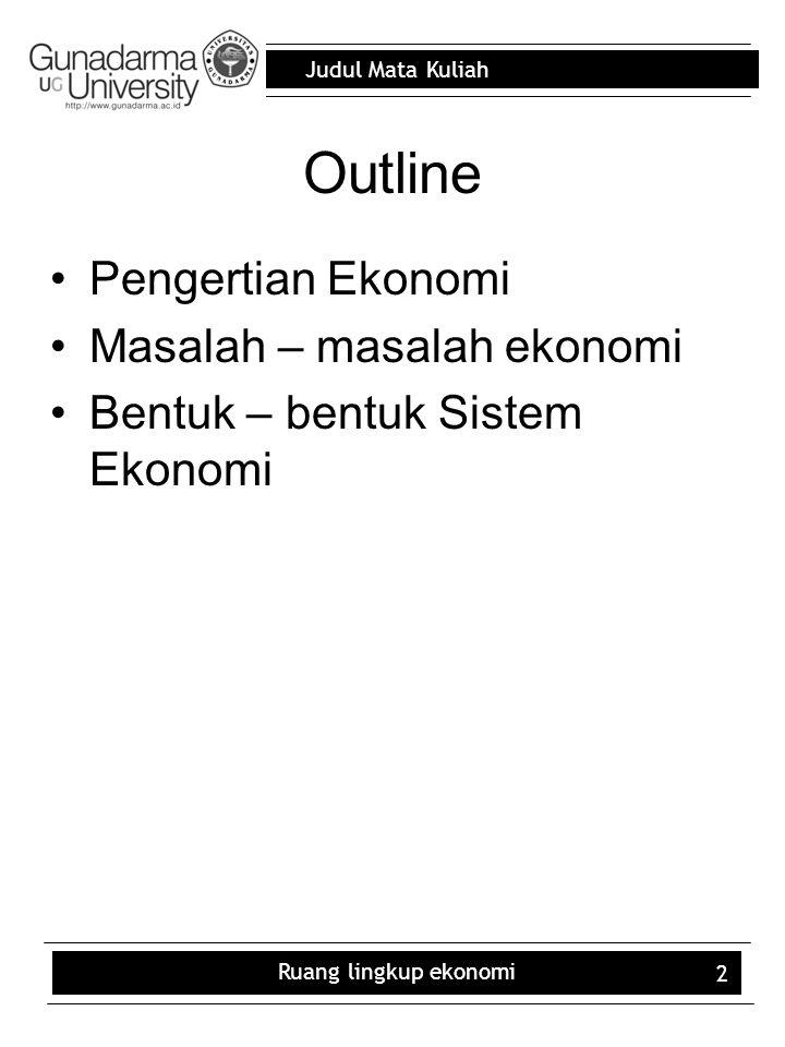 Outline Pengertian Ekonomi Masalah – masalah ekonomi