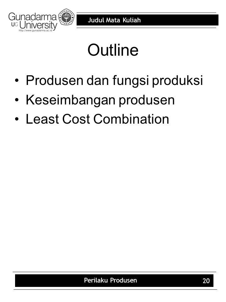 Outline Produsen dan fungsi produksi Keseimbangan produsen