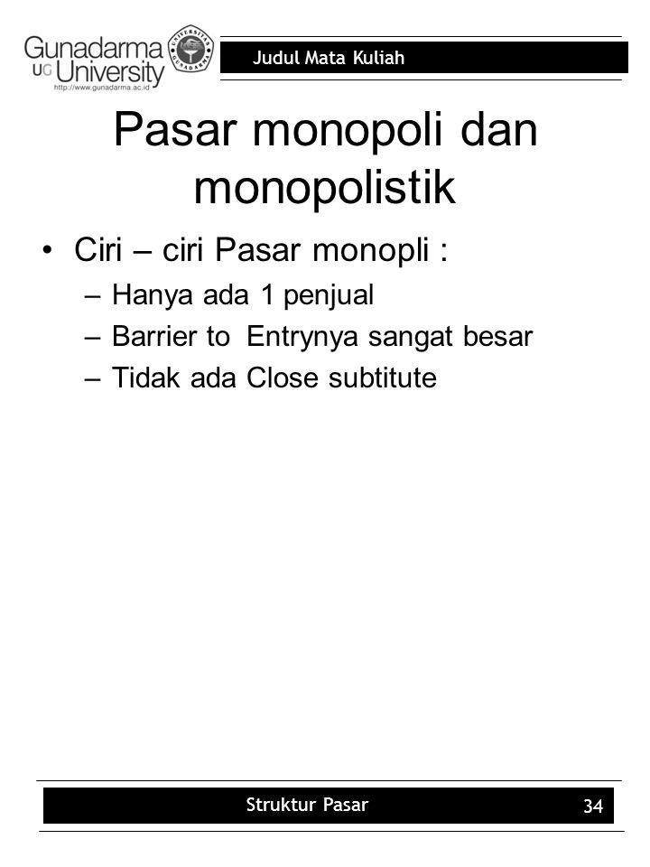 Pasar monopoli dan monopolistik
