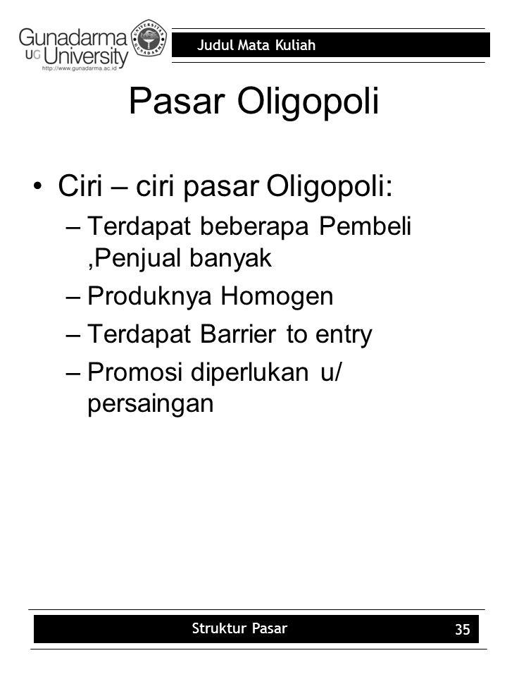 Pasar Oligopoli Ciri – ciri pasar Oligopoli: