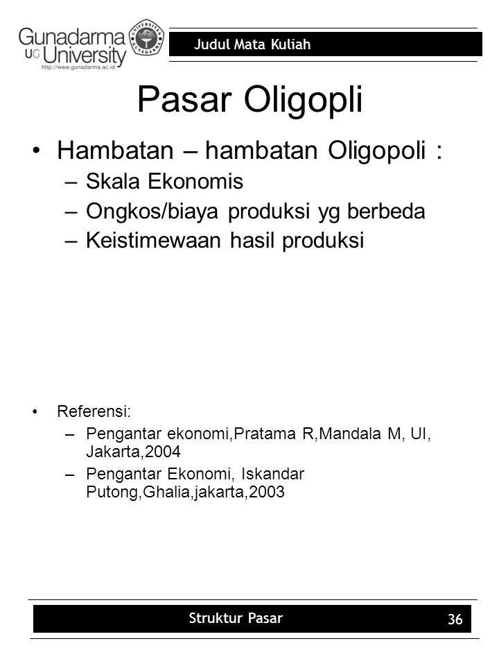 Pasar Oligopli Hambatan – hambatan Oligopoli : Skala Ekonomis