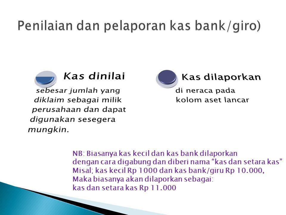 Penilaian dan pelaporan kas bank/giro)