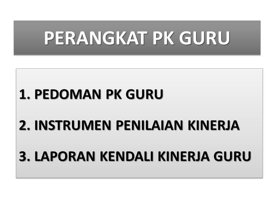 PERANGKAT PK GURU PEDOMAN PK GURU INSTRUMEN PENILAIAN KINERJA