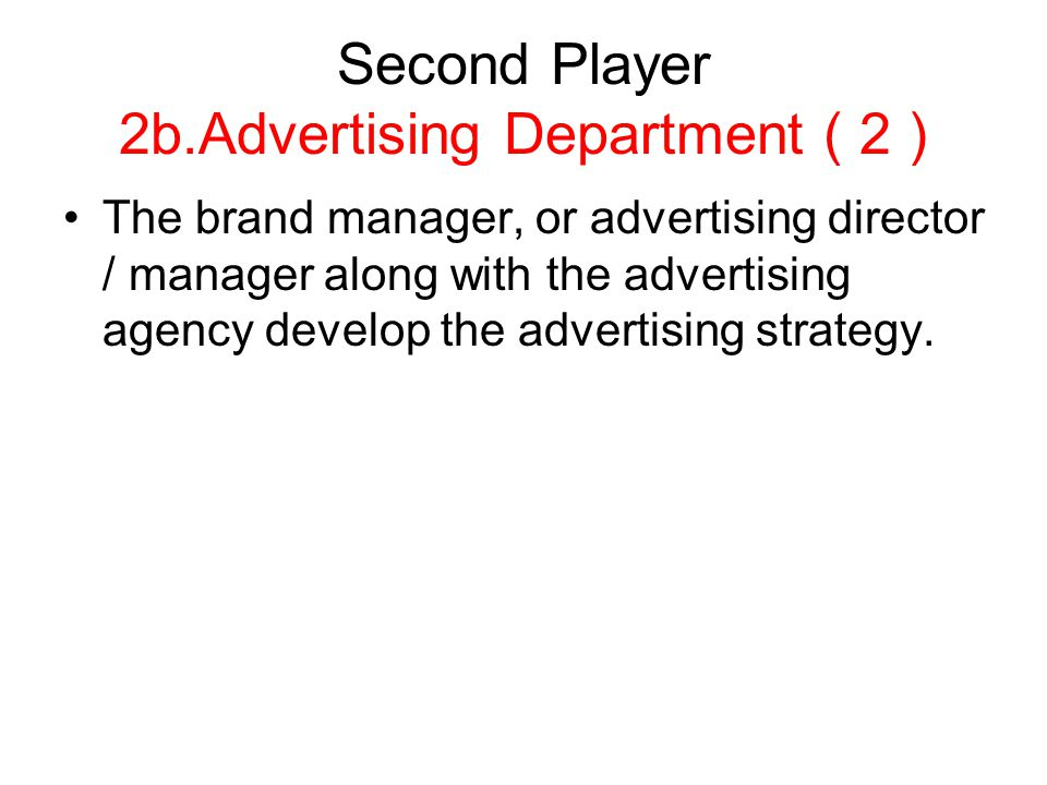 Second Player 2b.Advertising Department ( 2 )