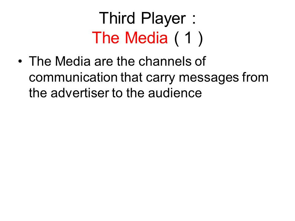 Third Player : The Media ( 1 )