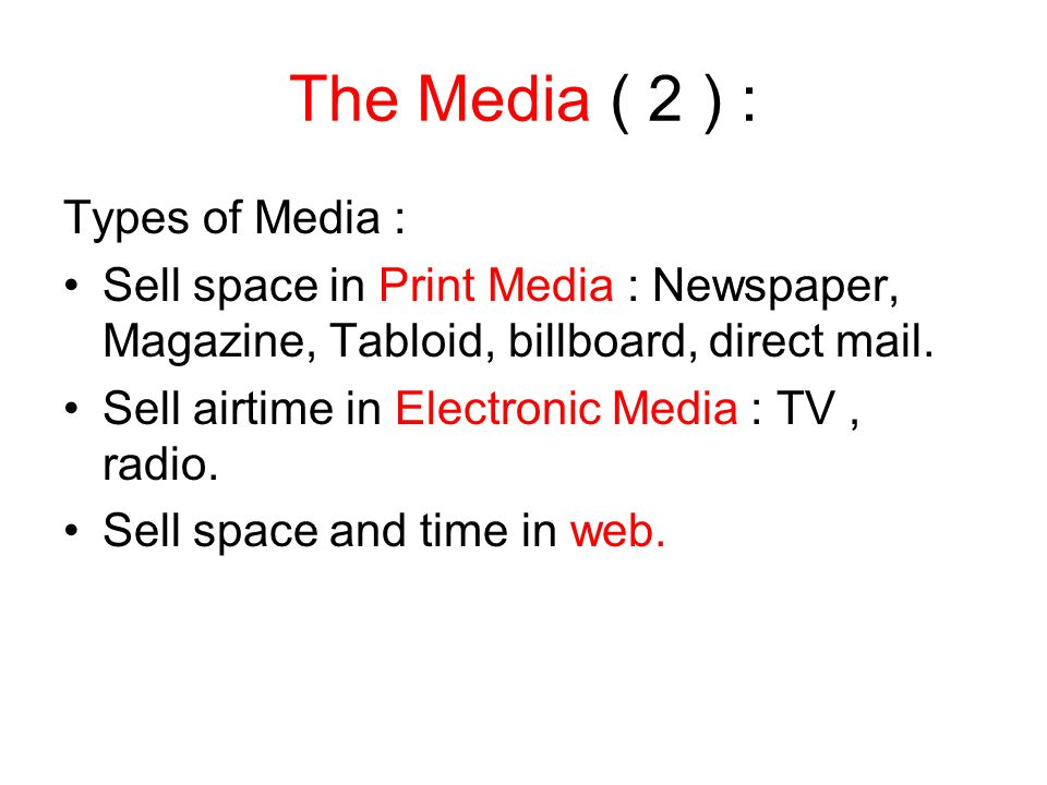 The Media ( 2 ) : Types of Media :