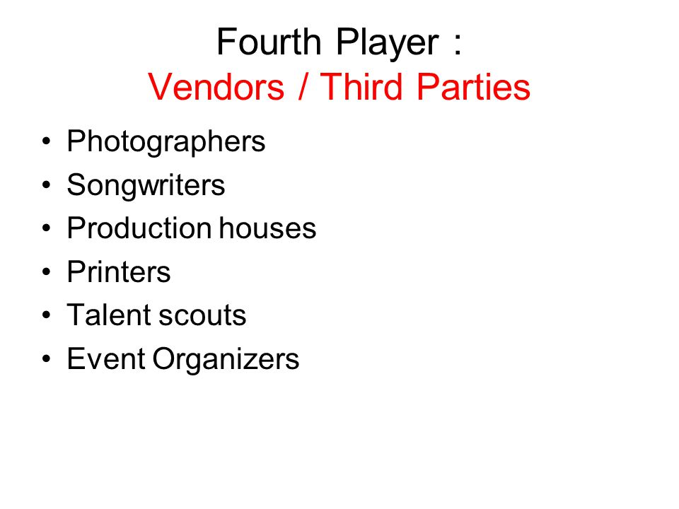 Fourth Player : Vendors / Third Parties