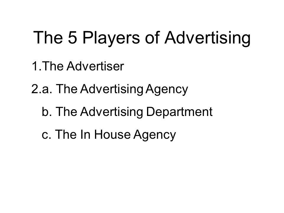 The 5 Players of Advertising